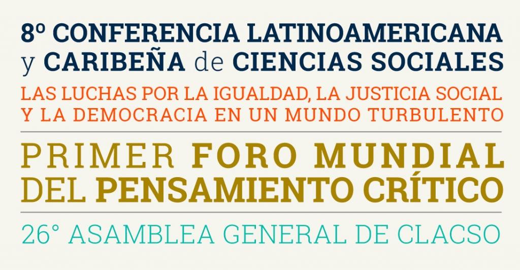 8º CONFERENCIA LATINOAMERICANA y CARIBEÑA de CIENCIAS SOCIALES