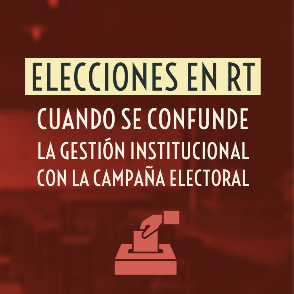 Elecciones en Relaciones del Trabajo: cuando se confunde la gestión institucional con la campaña electoral