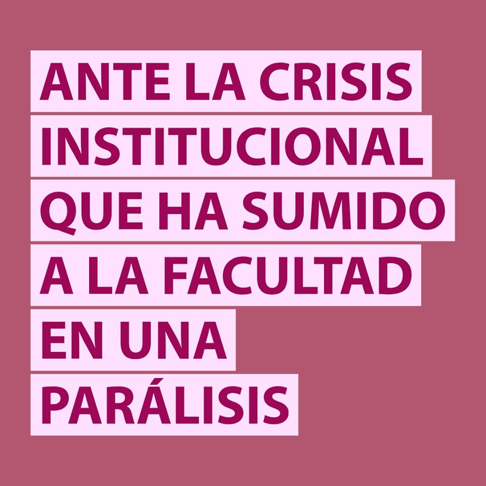 Ante la crisis institucional que ha sumido a la facultad en una parálisis