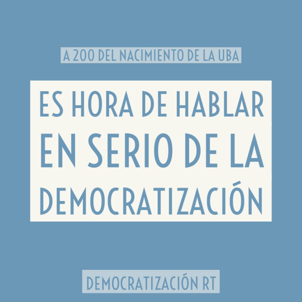 A 200 años del nacimiento de la UBA, es hora de hablar en serio de la democratización